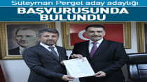 Süleyman Pergel aday adaylığı başvurusunda bulundu.
