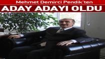 Mehmet Demirci Pendik'ten aday adayı oldu.