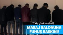Ankara'da masaj salonuna fuhuş baskını: 17 gözaltı...