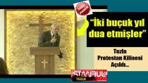 Tuzla Protestan Kilisesi Açıldı…