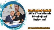 AK Parti teşkilatlarında görev değişimi başlıyor mu? Erkan Kandemir Açıkladı...