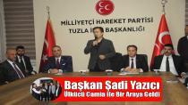 Başkan Şadi Yazıcı, MHP Tuzla İlçe teşkilatını ziyaret etti...