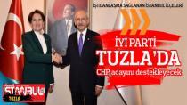 İYİ PARTİ Tuzla'da CHP adayını destekleyecek!