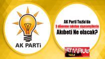 AK Parti Tuzla'da 3 döneme takılan siyasetçilerin Akıbeti Ne olacak?