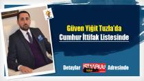 Güven Yiğit Tuzla'da Cumhur İttifak Listesinde…