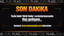 Tuzla'daki 'Kötü Koku' soruşturmasında flaş gelişme…