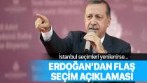 Başkan Erdoğan: Seçim yenilenirse İstanbul'u alırız!