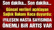 Sağlık Bakanı Koca açıkladı! İşte Türkiye'deki güncel coronavirüs verileri. (26 Mayıs 2020)