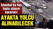İstanbul'da toplu ulaşımda flaş karar!