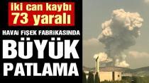 Sakarya'da havai fişek fabrikasında büyük patlama: İki can kaybı, 73 yaralı