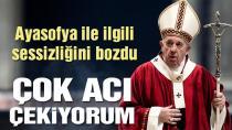 Papa'dan Ayasofya açıklaması. Çok acı çekiyorum!