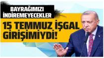 Erdoğan: 15 Temmuz gecesi millete zincir vurmayı denediler ve başaramadılar!