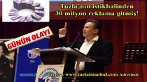 Tuzla'nın istikbalinden 30 milyon reklama gitmiş!