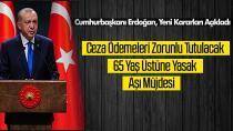 Başkan Erdoğan yeni kararları duyurdu! Cezaları ödemek mecburi olacak...