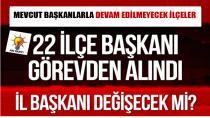 AK Parti İstanbul'da 22 ilçe başkanı görevden alındı!