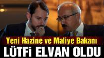 Yeni Hazine ve Maliye Bakanı Lütfi Elvan oldu!