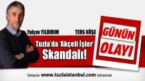 Tuzla'da Akçeli İşler Skandalı!