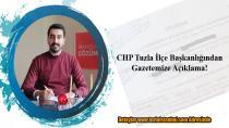 CHP Tuzla İlçe Başkanlığından Gazetemize açıklama geldi…