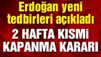 Cumhurbaşkanı Erdoğan: Kısmi kapanma uygulamasına geçiyoruz!